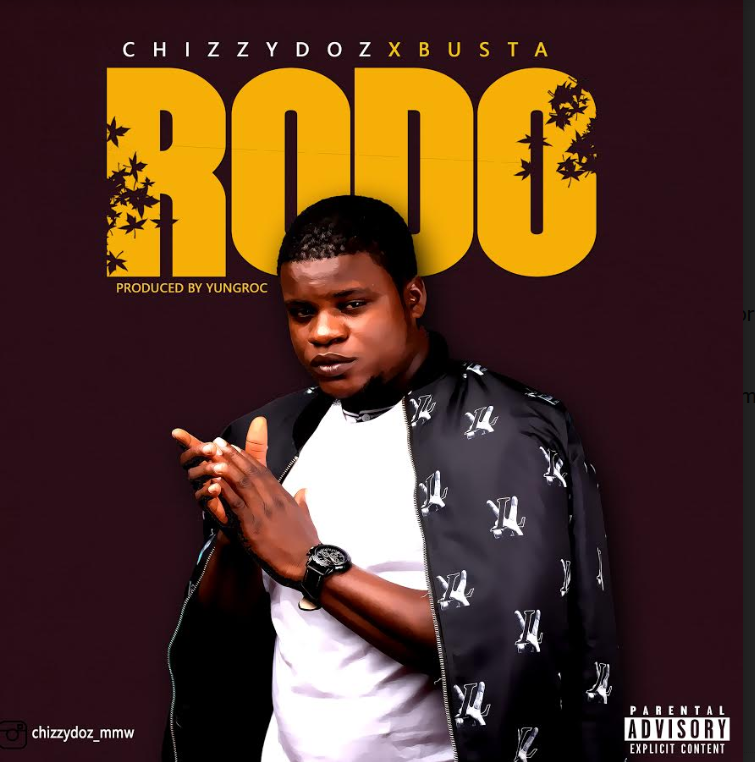 Music: Chizzydoz – Rodo Ft. Xbusta