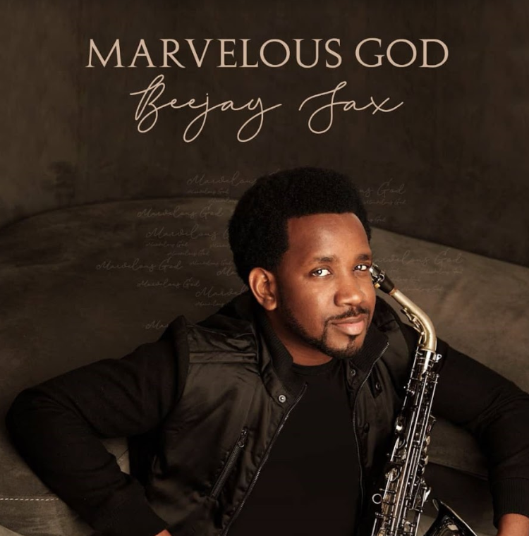 GOSPEL ALBUM: BeejaySax – Marvelous God | @beejaysaxbolaji