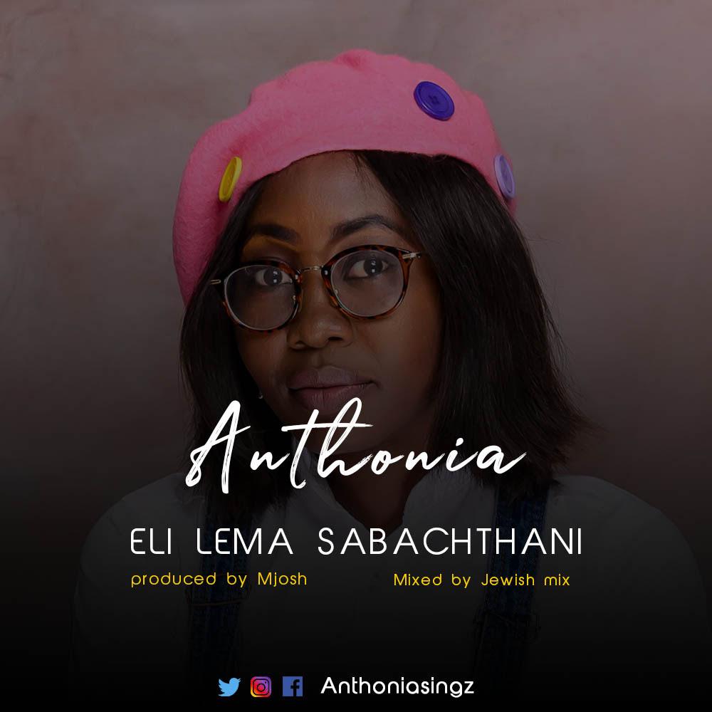 GOSPEL MUSIC: Anthonia – Eli Lema Sabatani | @AnthoniaSingz