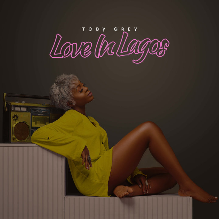 Toby Grey – Trigger Me | Love In Lagos EP Out Now
