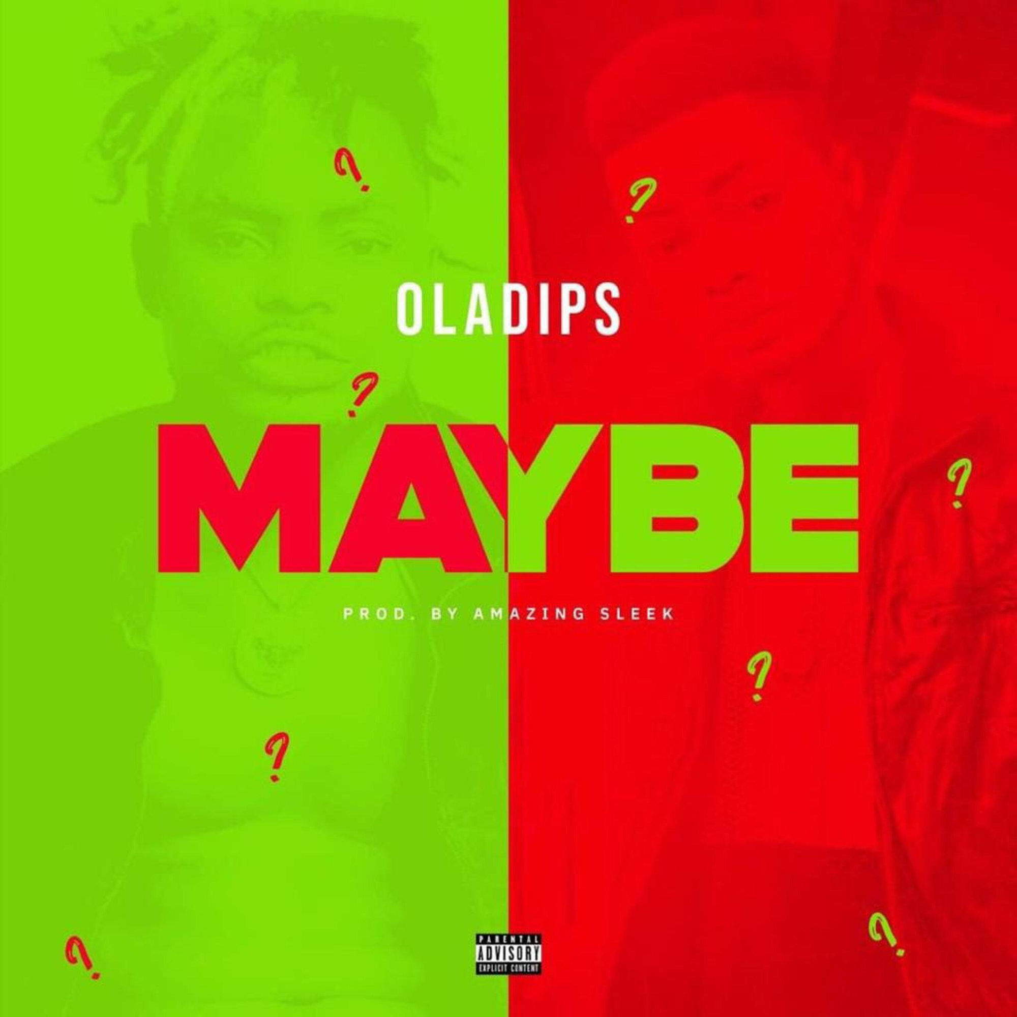 VIDEO: Oladips – Maybe