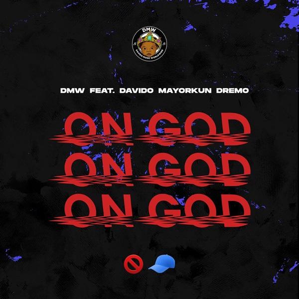 Music: DMW – On God ft. Davido, Mayorkun & Dremo