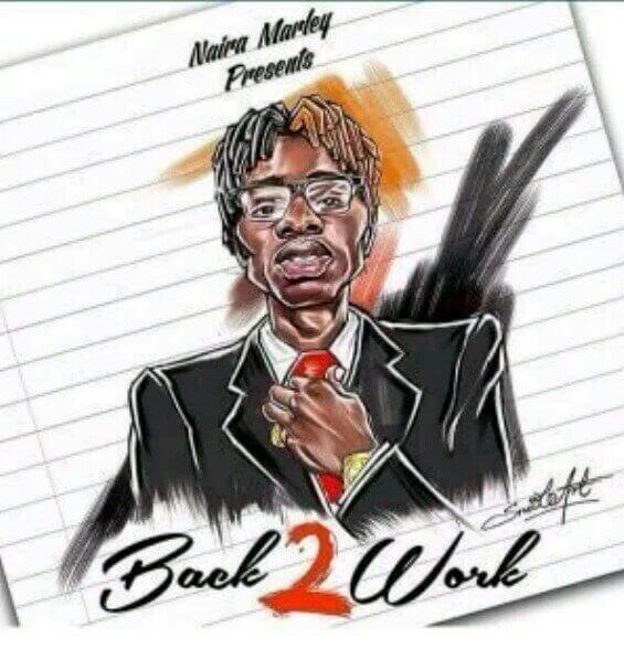 Fresh Music: Naira Marley – Back 2 Work