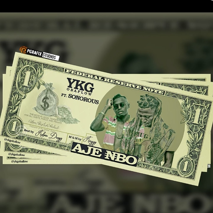 Music: YKG Obaflow – Aje Nbo Ft. Sonorous