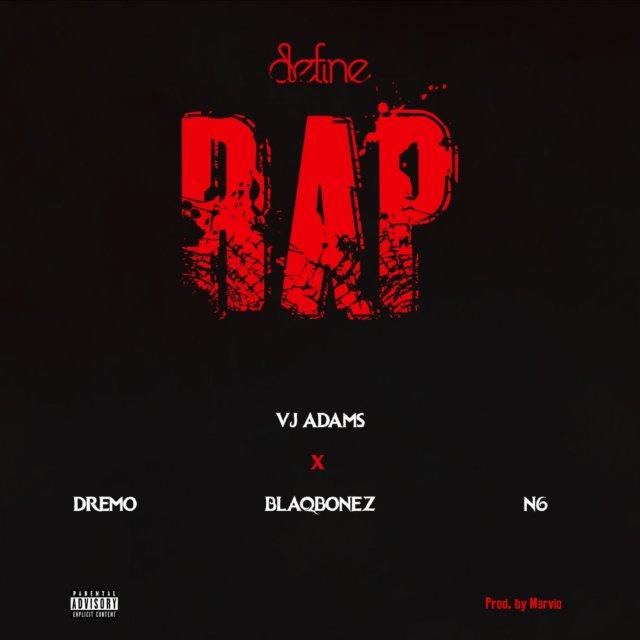 VIDEO: VJ Adams – Define Rap 2 ft. Dremo, Blaqbonez & N6