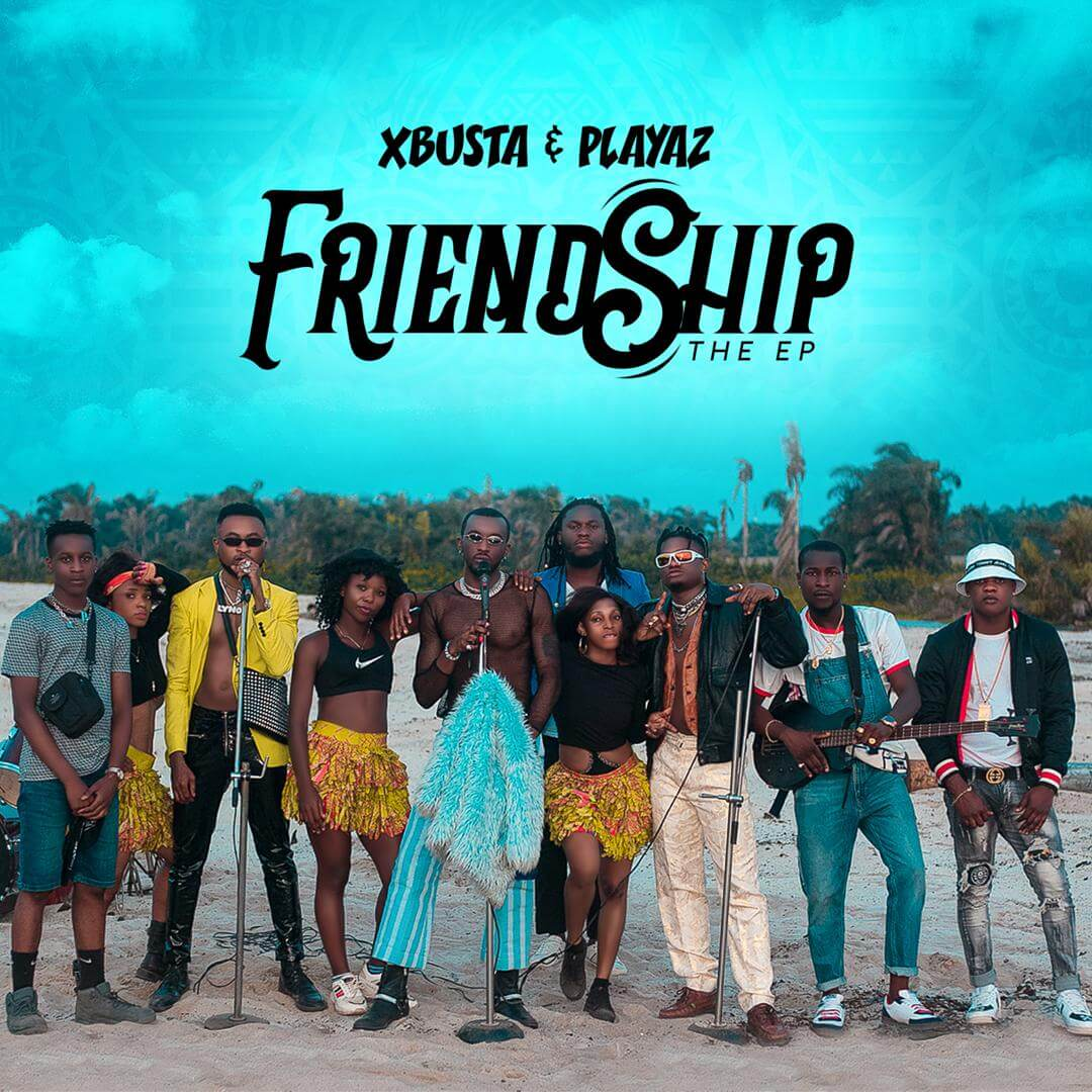 Xbusta & Playaz – Friendship (The EP) + Alert