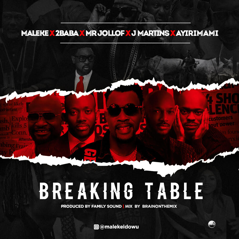 Fresh: Maleke X 2Baba X Mr Jollof X J Martins X Ayirimami – Breaking Table