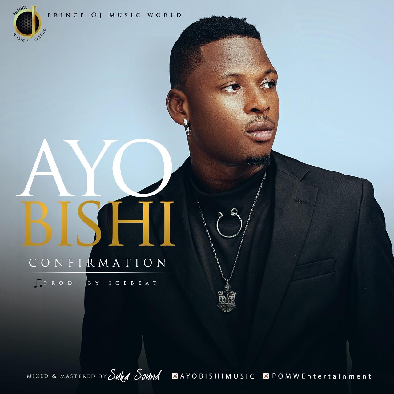 Premiere: AYO BISHI – CONFIRMATION