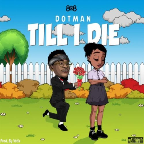 VIDEO: DOTMAN – TILL I DIE