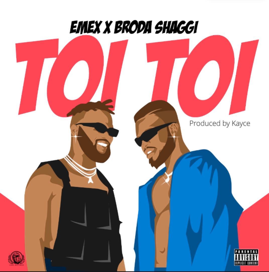 VIDEO: Emex ft. Broda Shaggi – Toi Toi