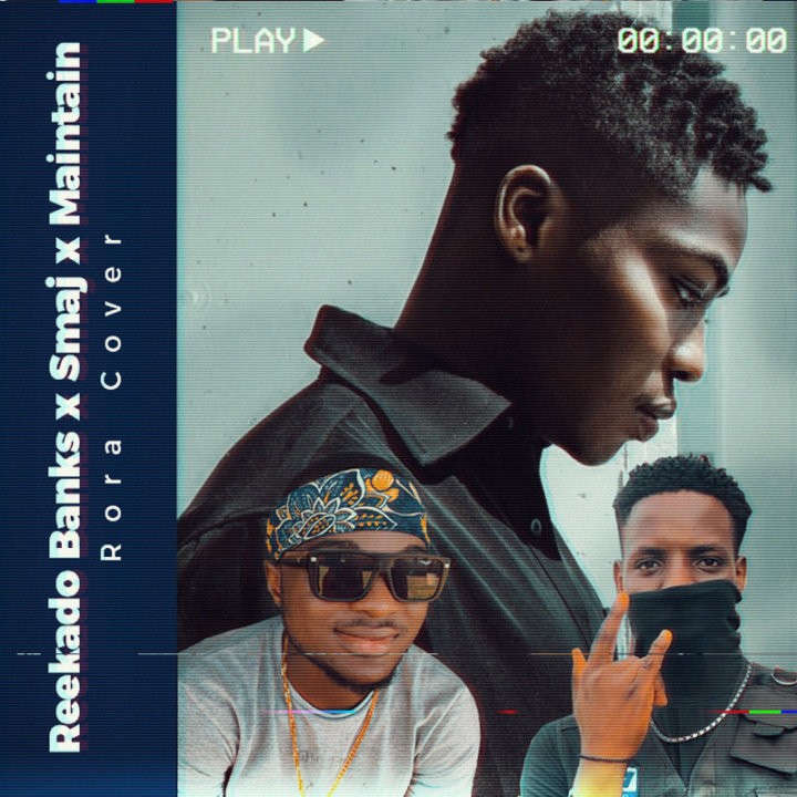 VIDEO: Reekado Banks x Smaj x Maintain x One El – Rora (Cover)