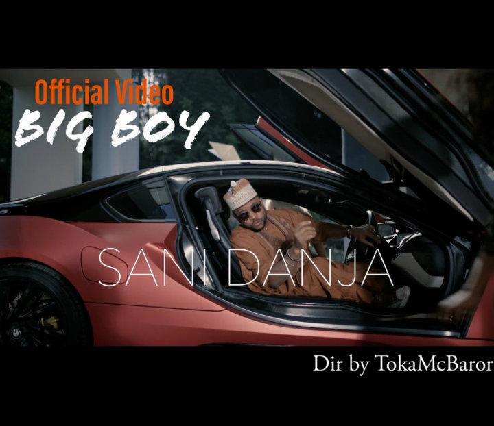 VIDEO: Sani Danja – Big Boy