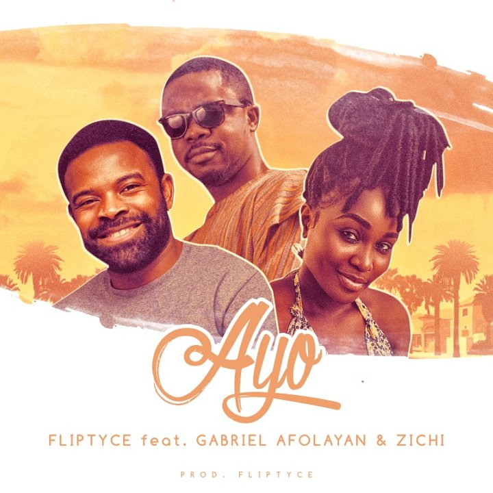 Fliptyce ft. Gabriel Afolayan x Zichi – Ayo