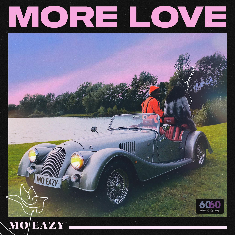 Premiere: Mo Eazy – More Love | @Iammoeazy