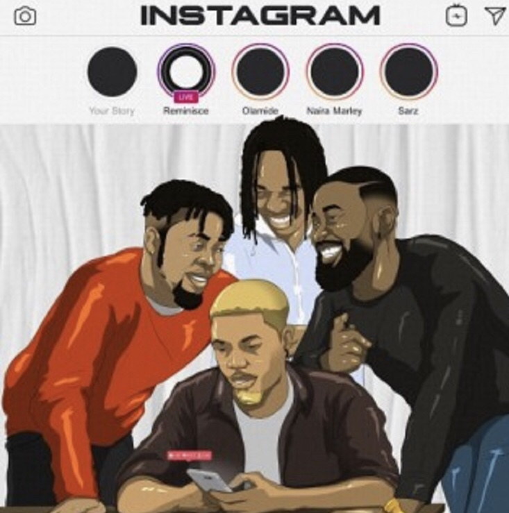 MUSIC: Reminisce Ft. Olamide x Naira Marley x Sarz – Instagram