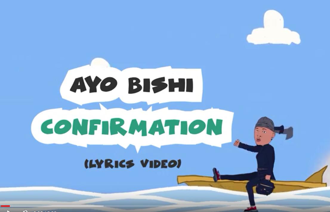 Visualizer: Ayo Bishi – Confirmation | @AyoBishiMusic