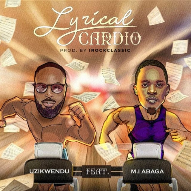 Uzikwendu ft. MI Abaga – Lyrical Cardio