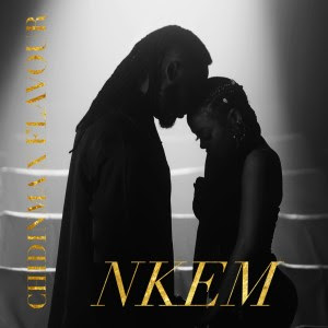 VIDEO: Chidinma & Flavour – Nkem