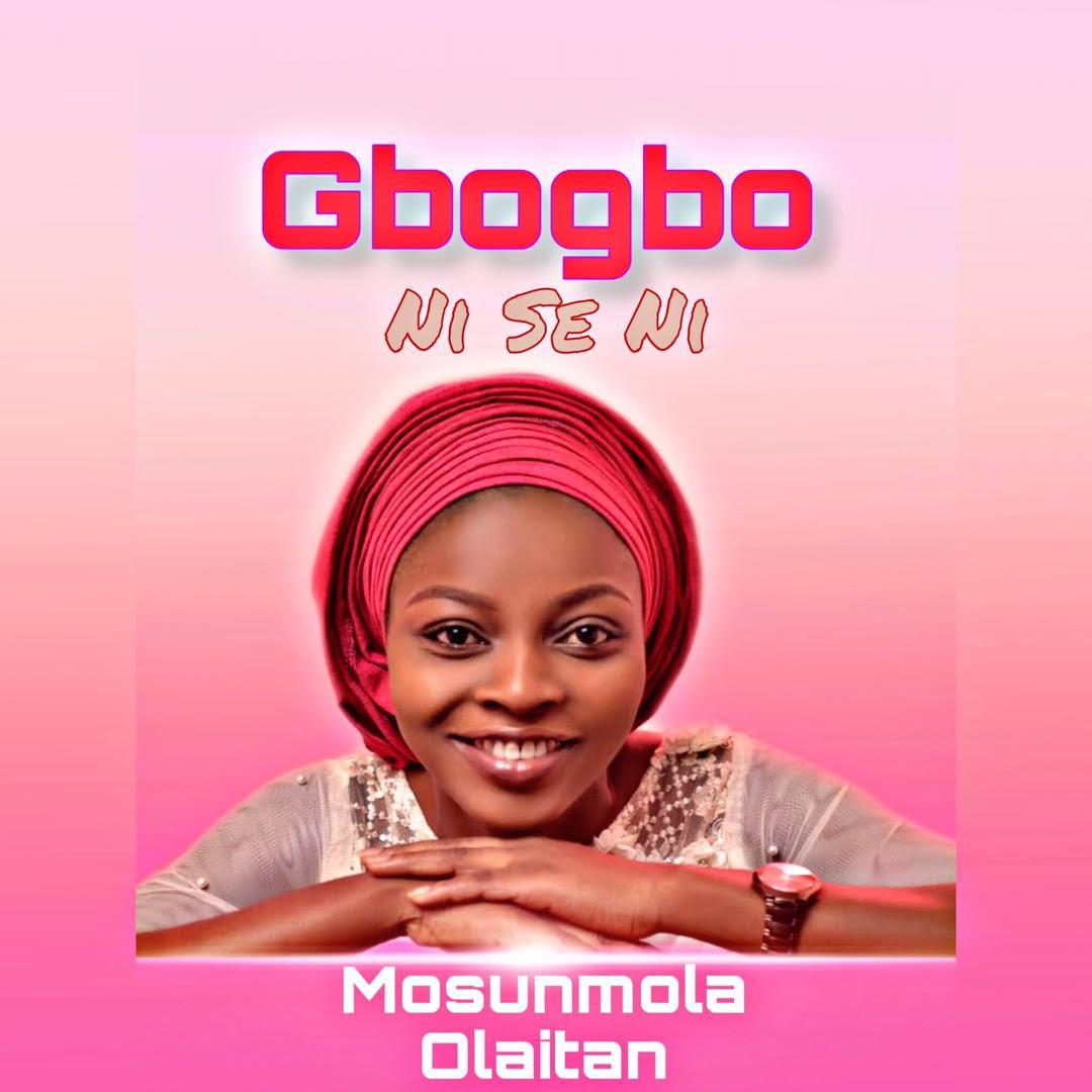 GOSPEL ALBUM: Mosunmola Olaitan – Gbogbo Ni Se Ni