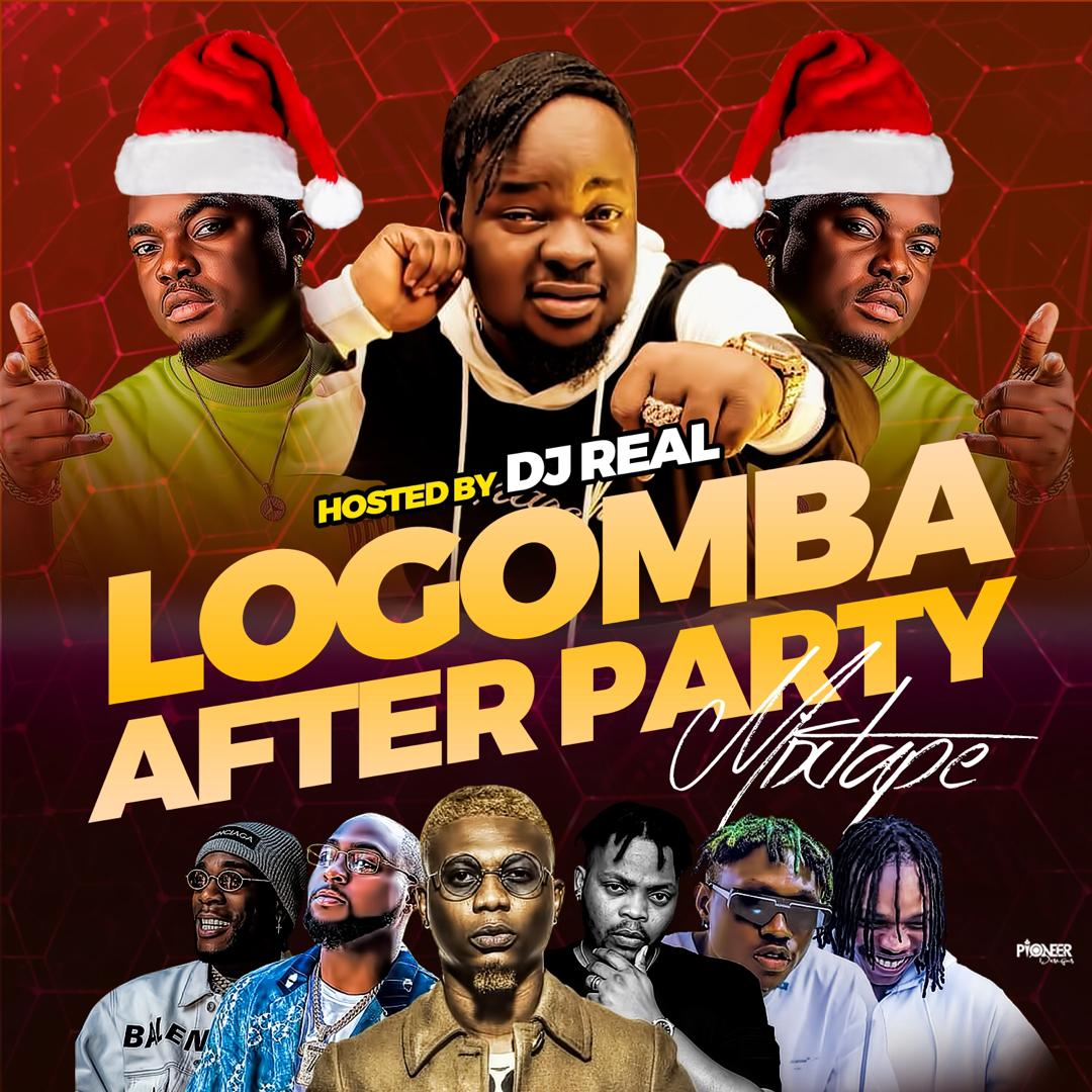 Mixtape: DJ Real – Logomba After Party