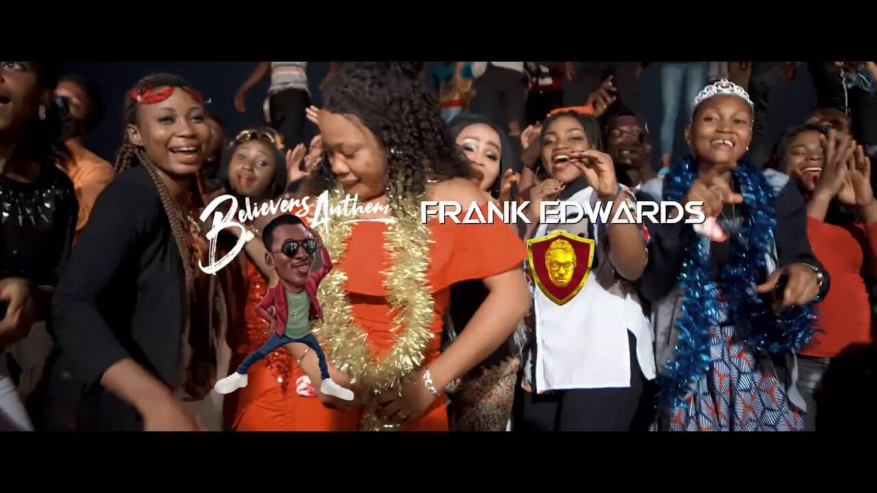 VIDEO: Frank Edwards – Believers Anthem
