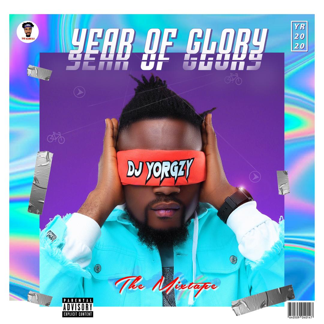 Mixtape: Dj Yorgzy – Year of glory