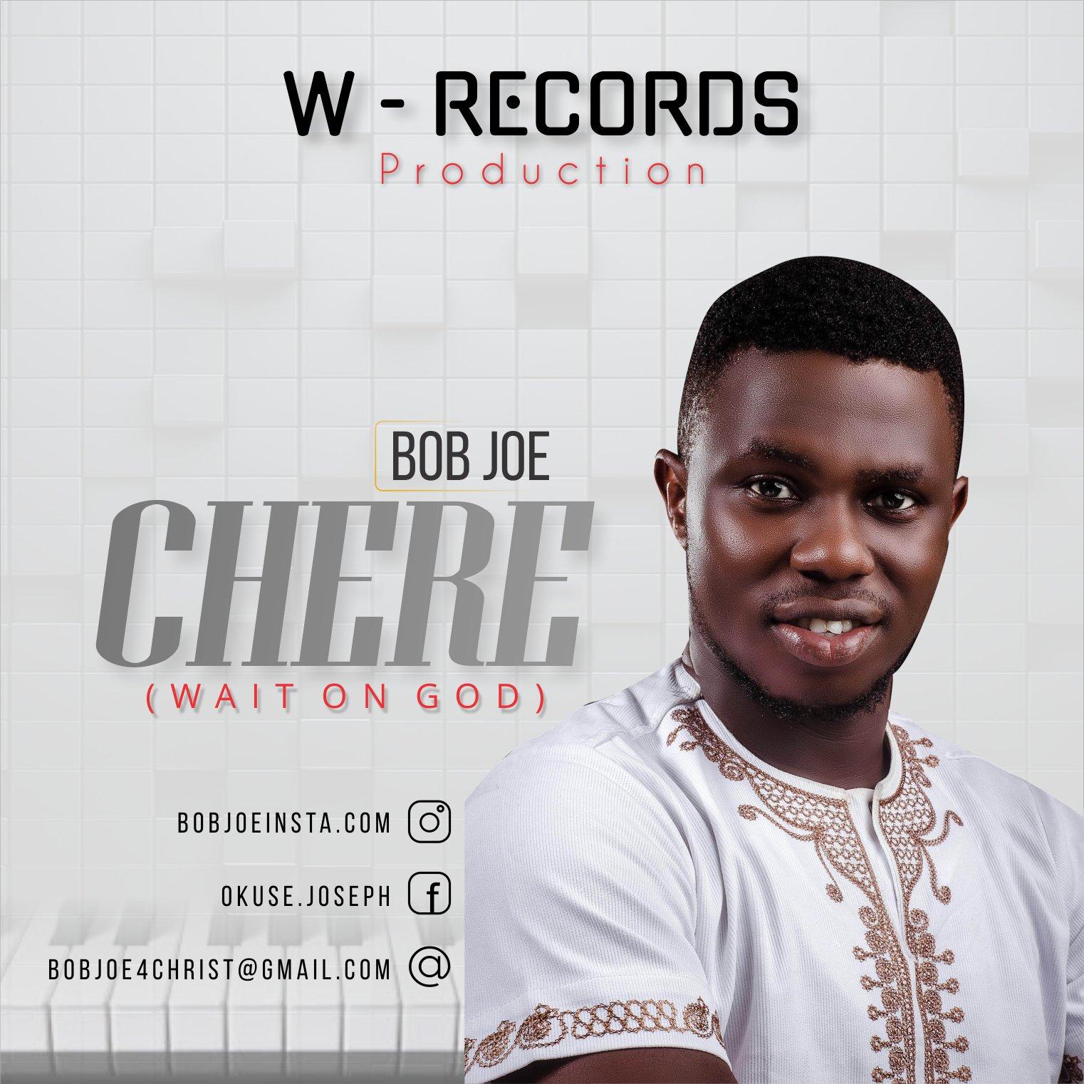 Bob Joe – Chere