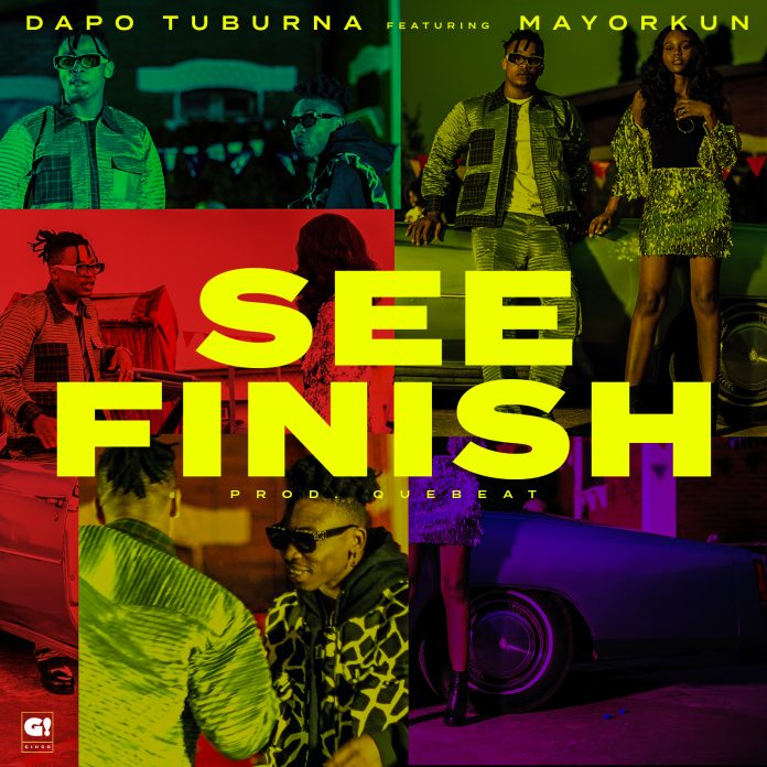 "Dapo Tuburna teams up with Mayorkun on this potential banger – ""See Finish"""