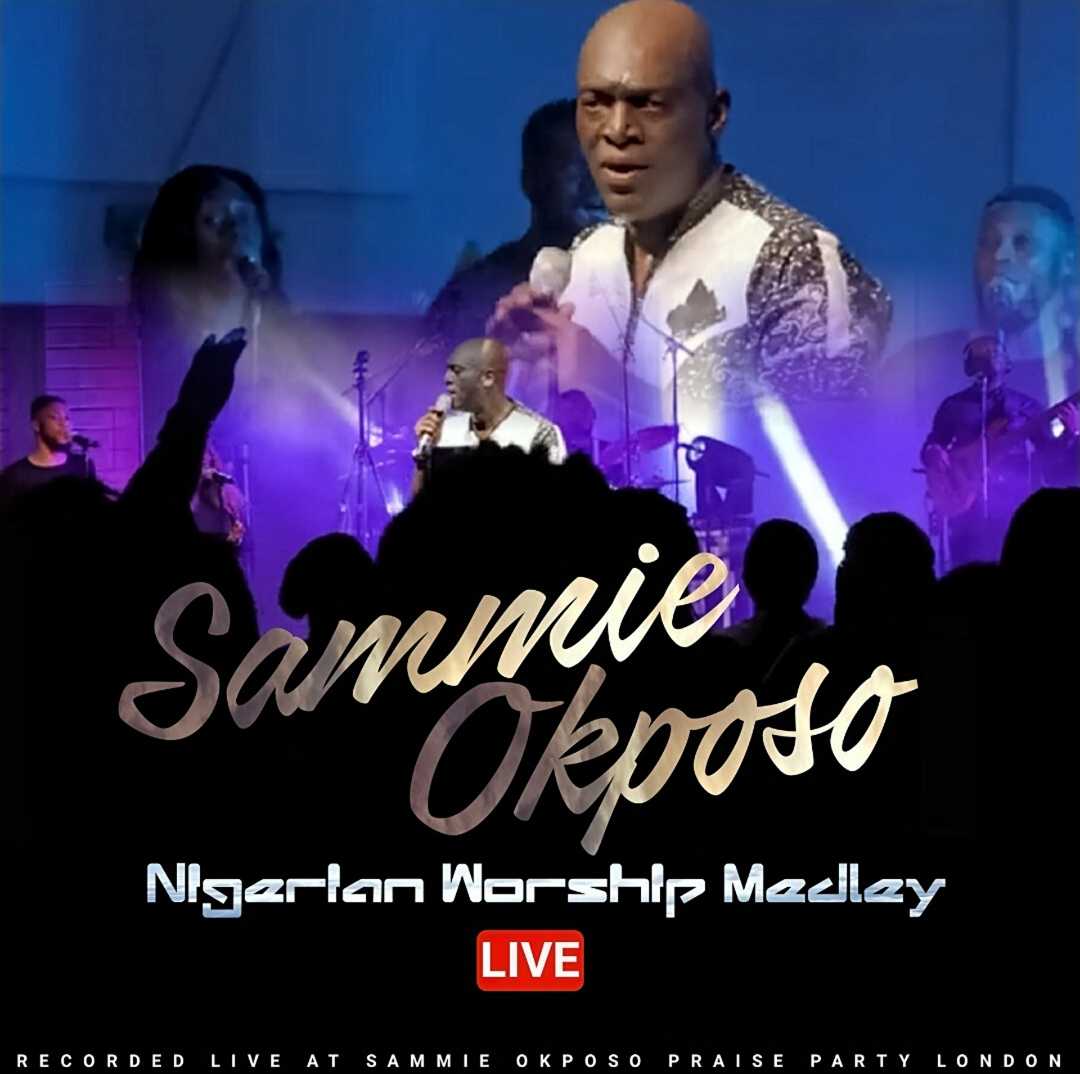 "Nigerian Gospel Act Sammie Okposo releases new single, ""Nigerian Worship Medley"""