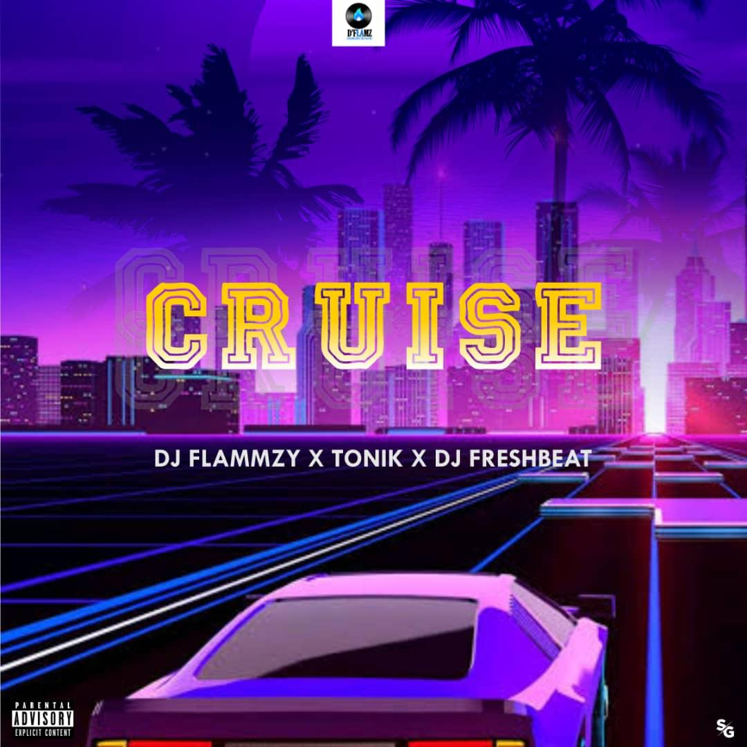 "DJ FLAMMZY gets in a power dance afrovibes with TONIK and DJ FRESHBEAT in a brand new hot joint named ""CRUISE""."