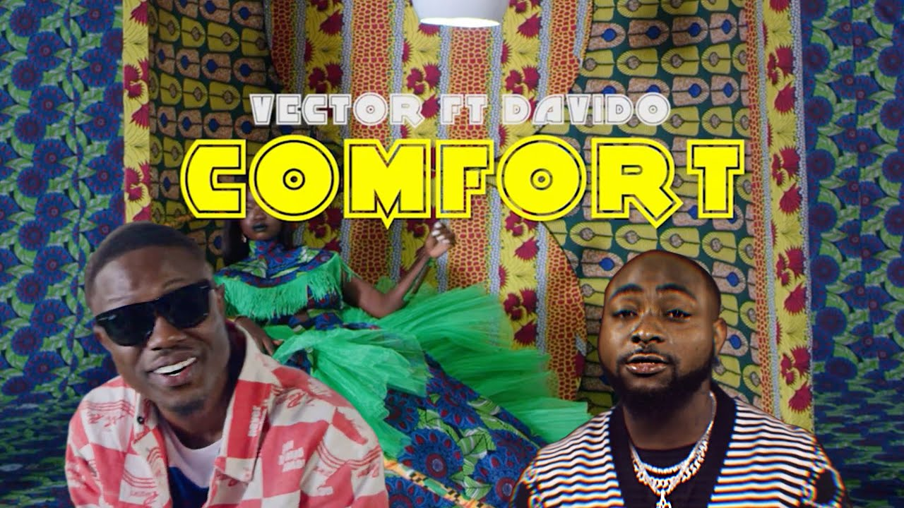 "Vector dishes out the official music video of his buzzing record ""Comfort"" Davido"