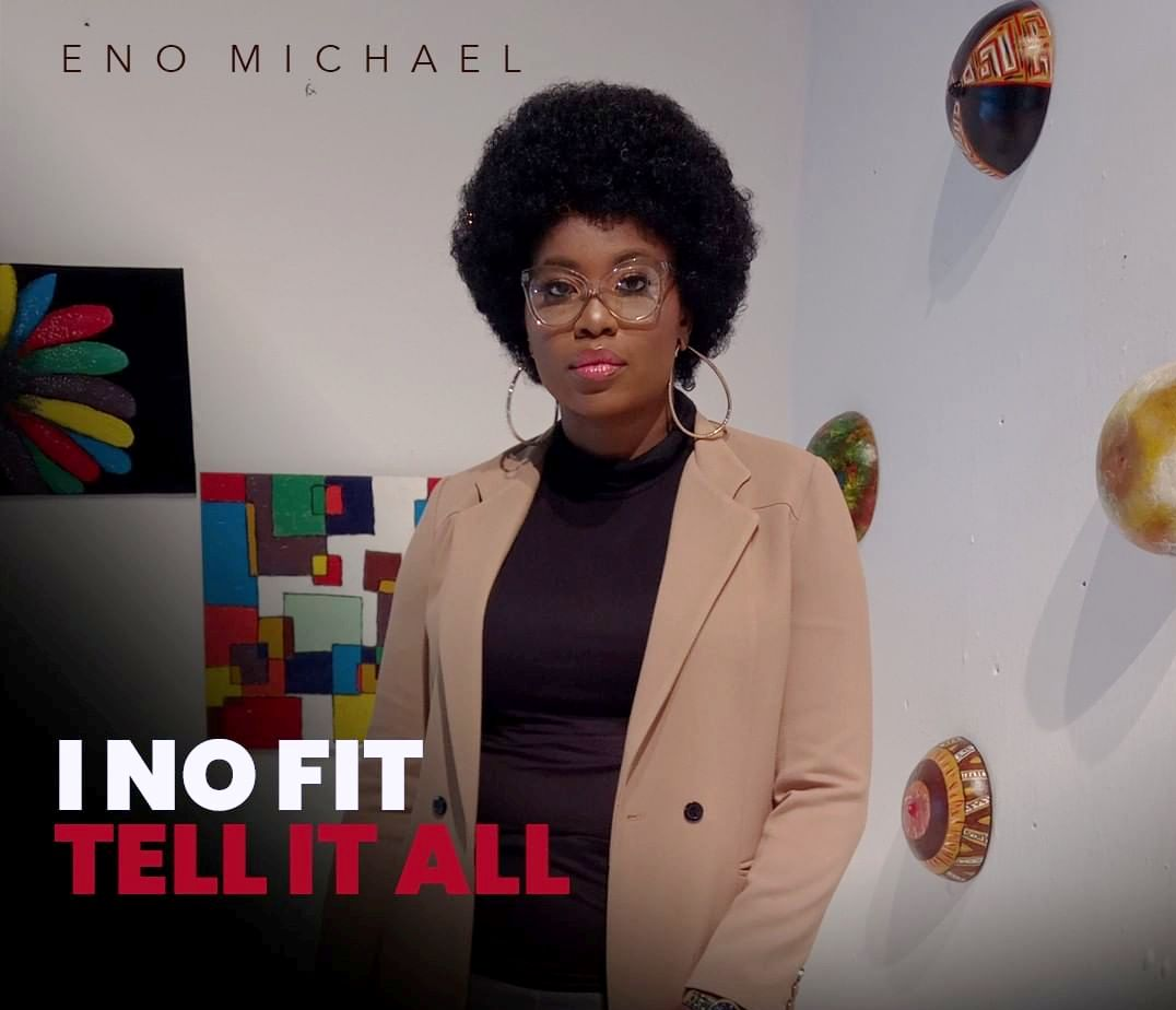 "Nigerian Gospel Artist, Eno Michael releases ""I No Fit Tell It All"" video"
