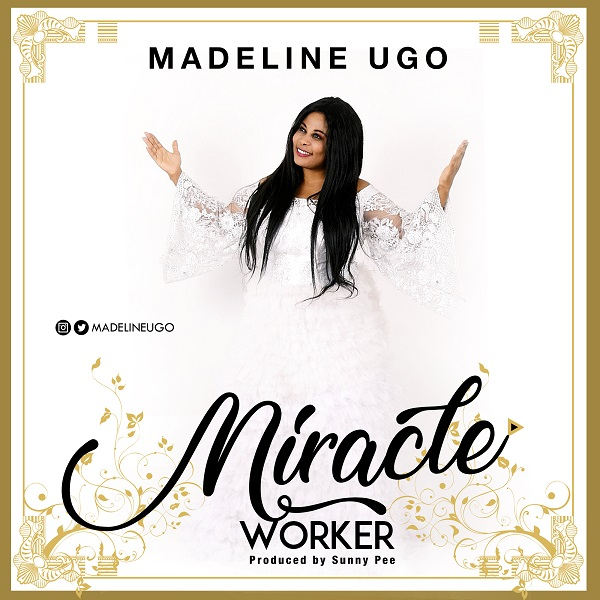 Gospel singer, Madeline Ugo releases debut album titled – 'Miracle Worker'.