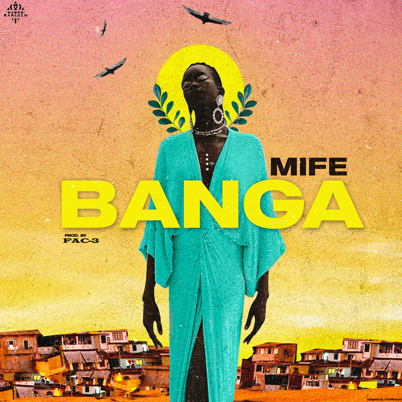 Mife makes his professional debut with the release of the single, Banga