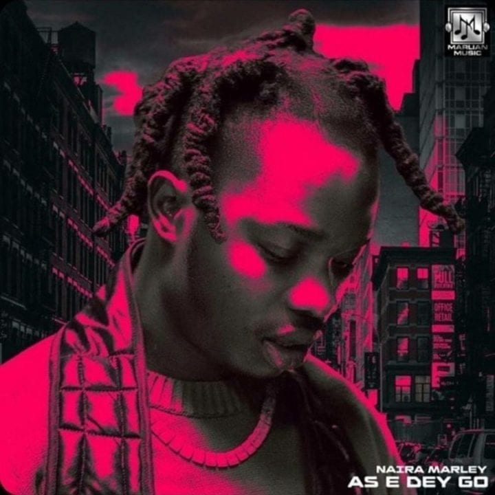 "Naira Marley releases new single, ""As E Dey Go"""
