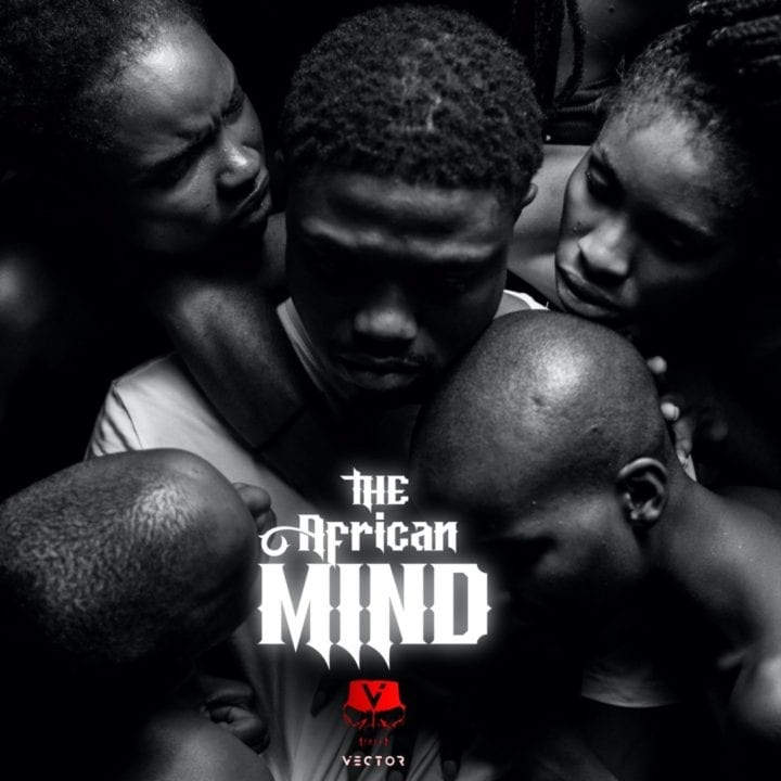 "Vector delivers a new EP titled, ""The African Mind"""