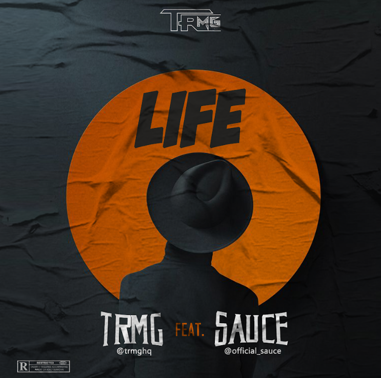 "TRMG Collaborates with Sauce on a brand new buzzing single titled ""Life""."