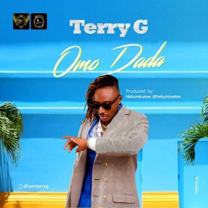 "Terry G serves new single/video dubbed, ""Omo Dada"""