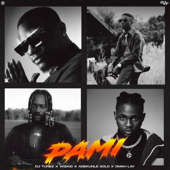 "DJ Tunez & Wizkid Team Up with Omah Lay & Adekunle Gold for ""PAMI"""