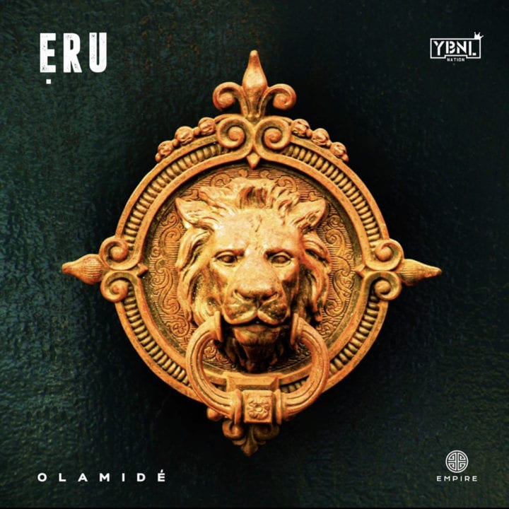 "YBNL Nation kingpin, Olamide comes through with a brand new number entitled ""Eru,"""