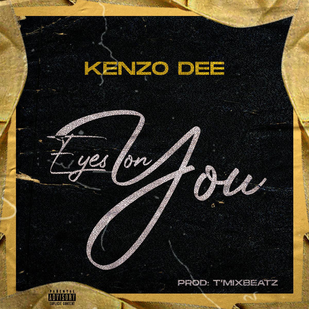 VIDEO: KENZO DEE – EYES ON YOU || @Iamkenzodee