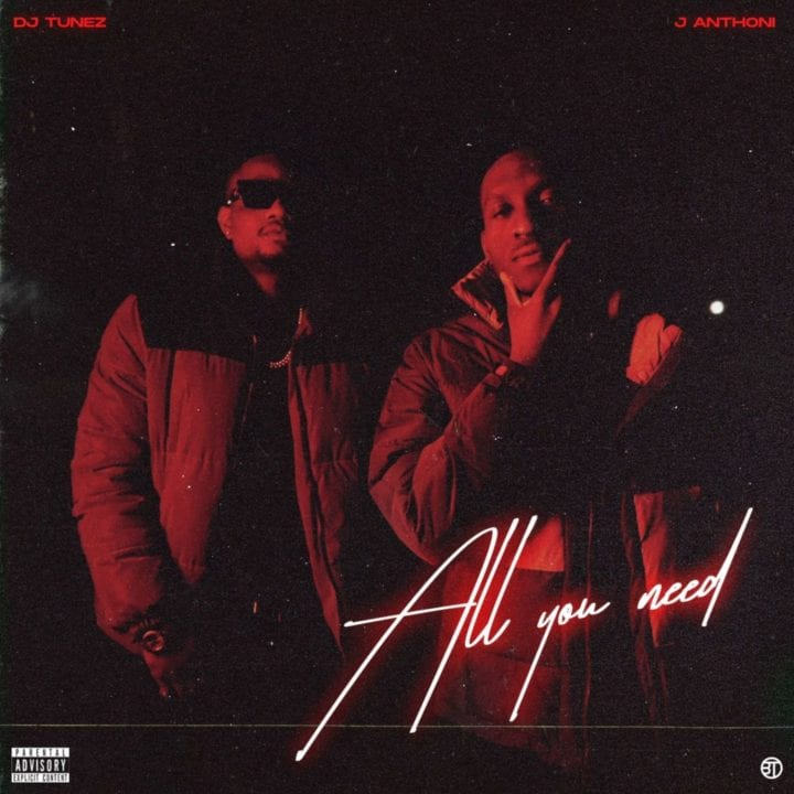 DJ Tunez & J Anthoni deliver new EP, 'All You Need'