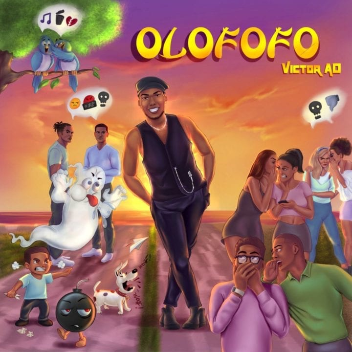 Victor AD returns with a brand new single which he titles 'Olofofo.'