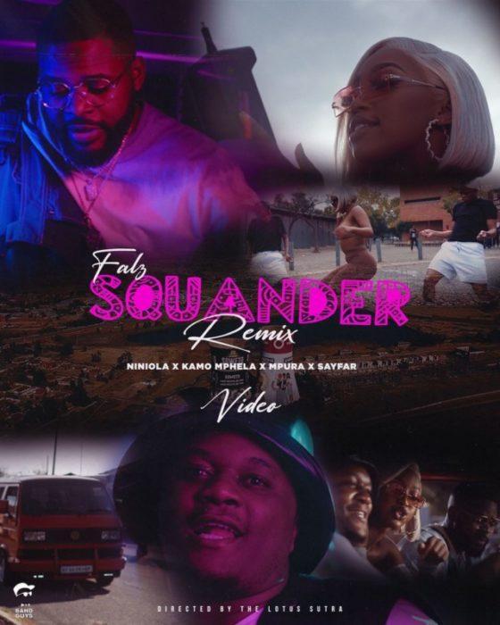 "Watch Falz , Kamo Mphela, Mpura – ""Squander (Remix)"" ft. Sayfar"