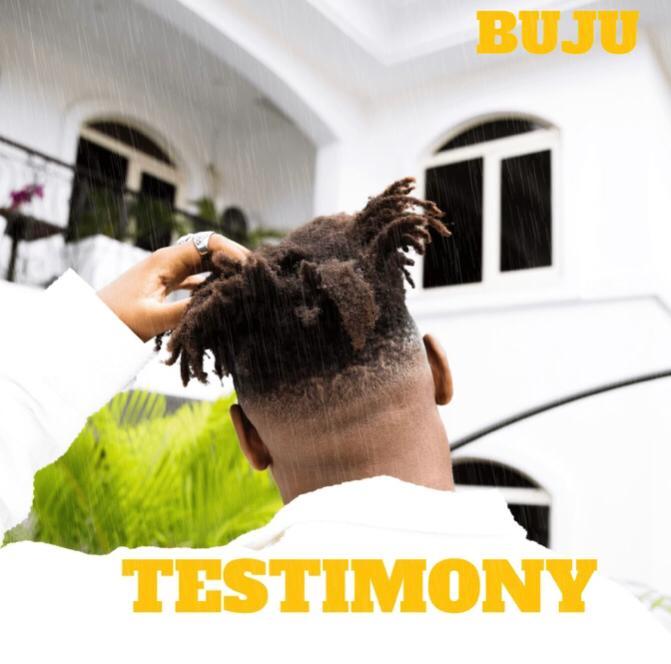 Buzzing Nigerian singer Buju, releases a new single titled 'Testimony'.