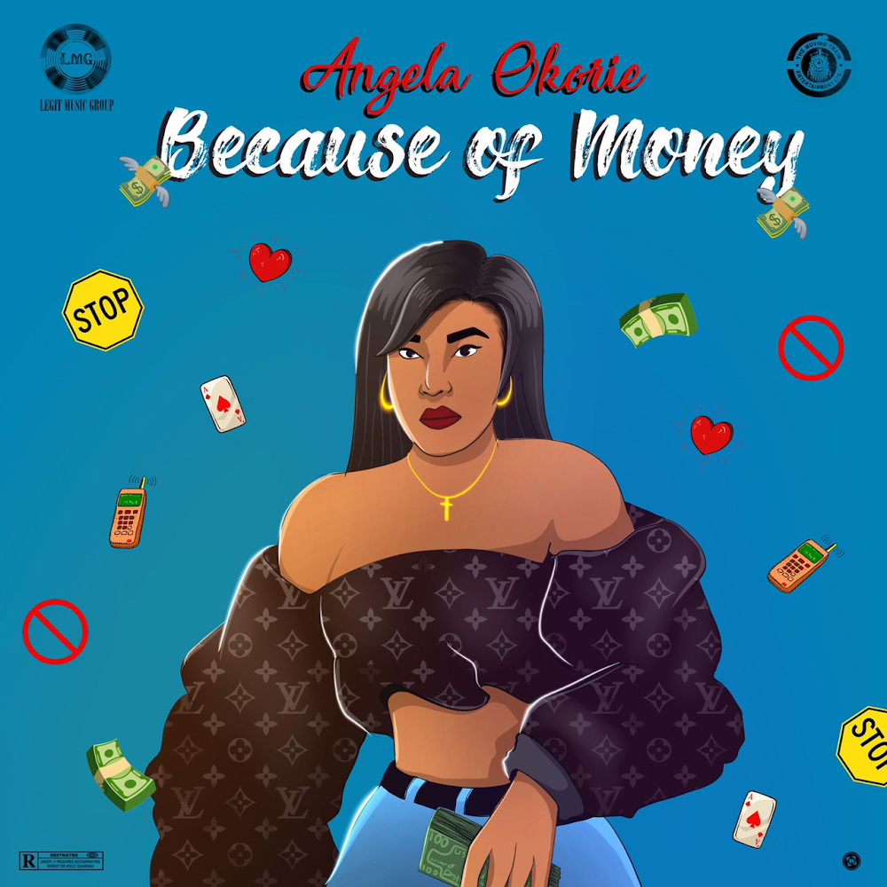 Angela Okorie releases a brand new single titled Because of Money.